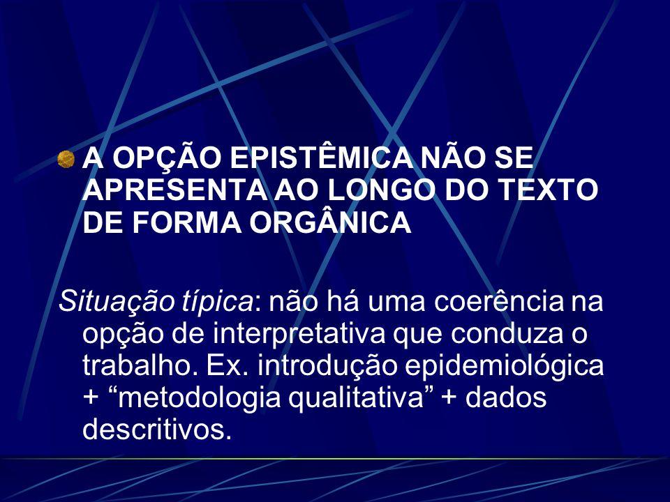 A OPÇÃO EPISTÊMICA NÃO SE APRESENTA AO LONGO DO TEXTO DE FORMA ORGÂNICA