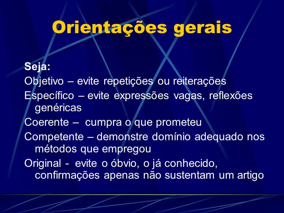Orientações gerais Seja: Objetivo – evite repetições ou reiterações