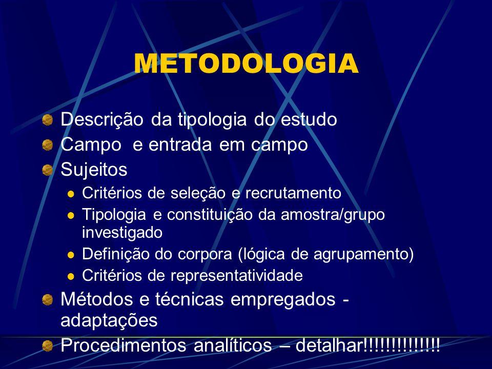 METODOLOGIA Descrição da tipologia do estudo Campo e entrada em campo