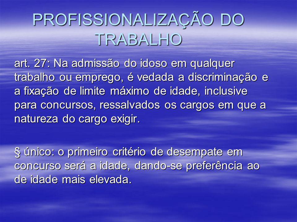 PROFISSIONALIZAÇÃO DO TRABALHO