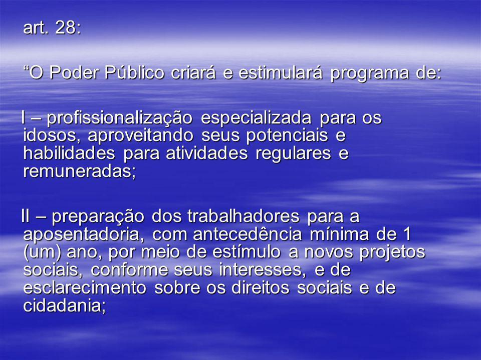 art. 28: O Poder Público criará e estimulará programa de: