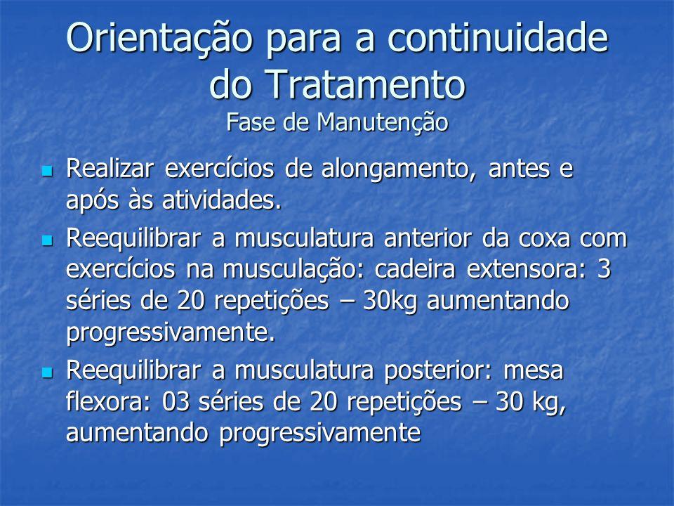 Orientação para a continuidade do Tratamento Fase de Manutenção