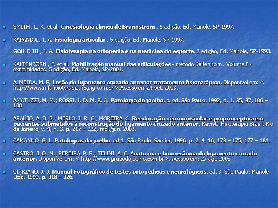 SMITH , L. K. et al. Cinesiologia clinica de Brunnstrom. 5 edição, Ed