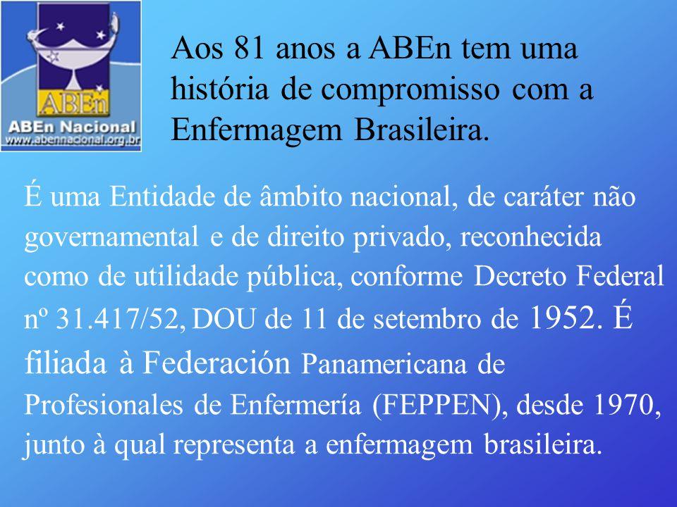 Aos 81 anos a ABEn tem uma história de compromisso com a Enfermagem Brasileira.