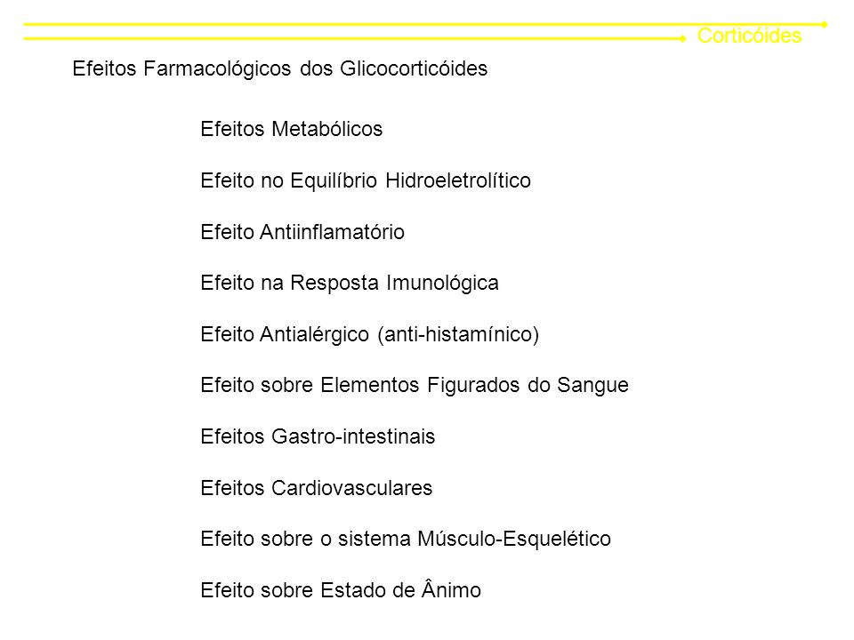 Corticóides Efeitos Farmacológicos dos Glicocorticóides. Efeitos Metabólicos. Efeito no Equilíbrio Hidroeletrolítico.