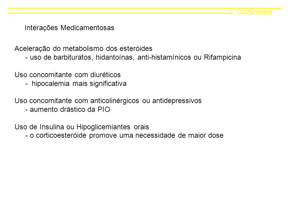 Corticóides Interações Medicamentosas. Aceleração do metabolismo dos esteróides.