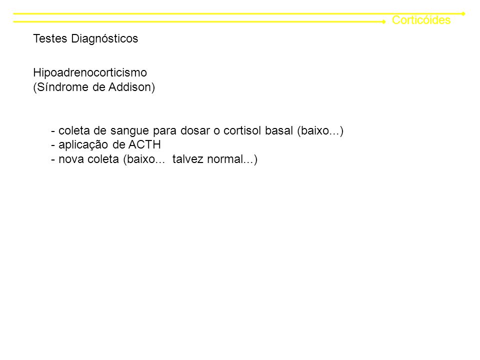 Corticóides Testes Diagnósticos. Hipoadrenocorticismo. (Síndrome de Addison) - coleta de sangue para dosar o cortisol basal (baixo...)