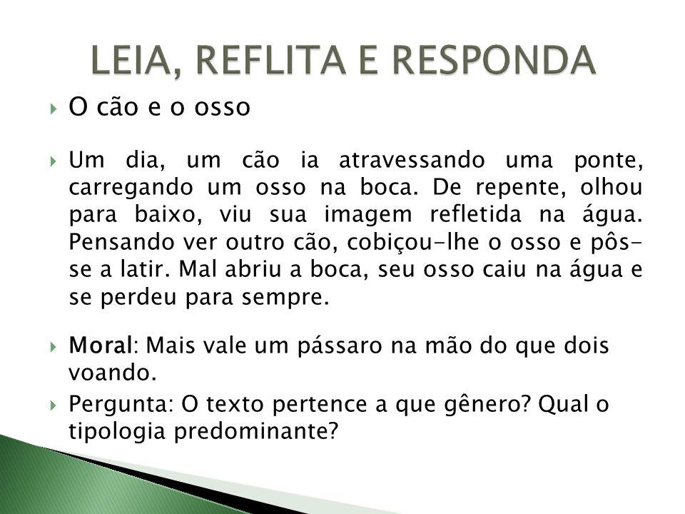 LEIA, REFLITA E RESPONDA