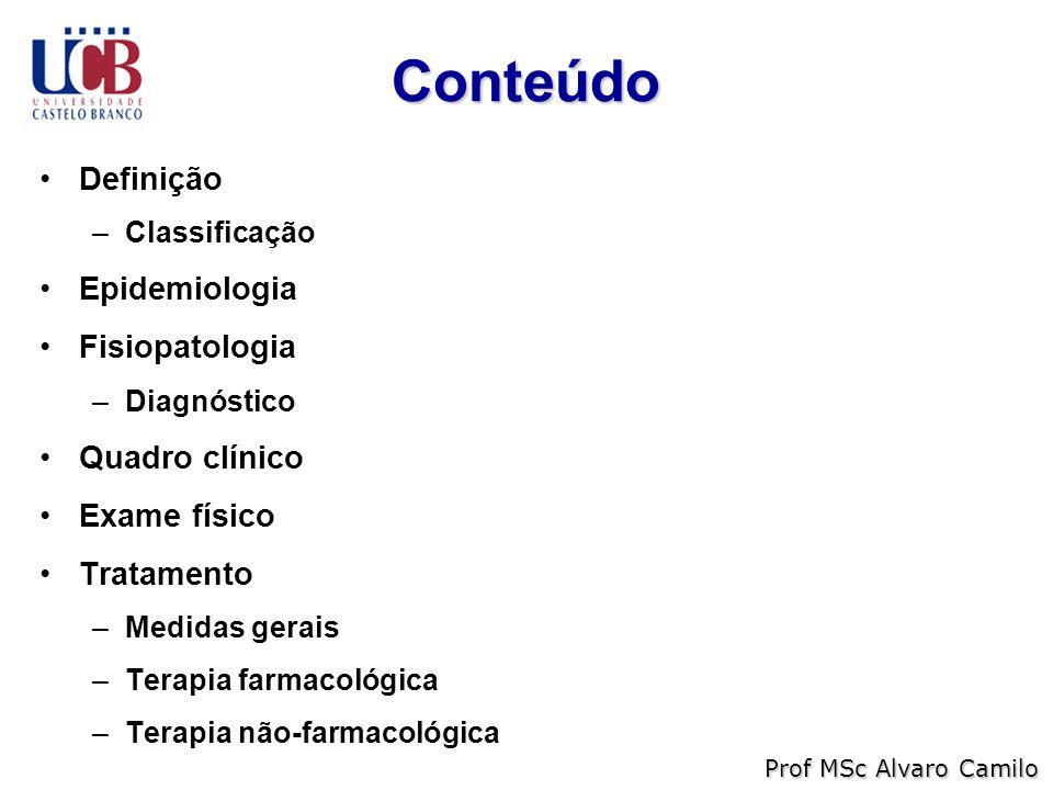 Conteúdo Definição Epidemiologia Fisiopatologia Quadro clínico