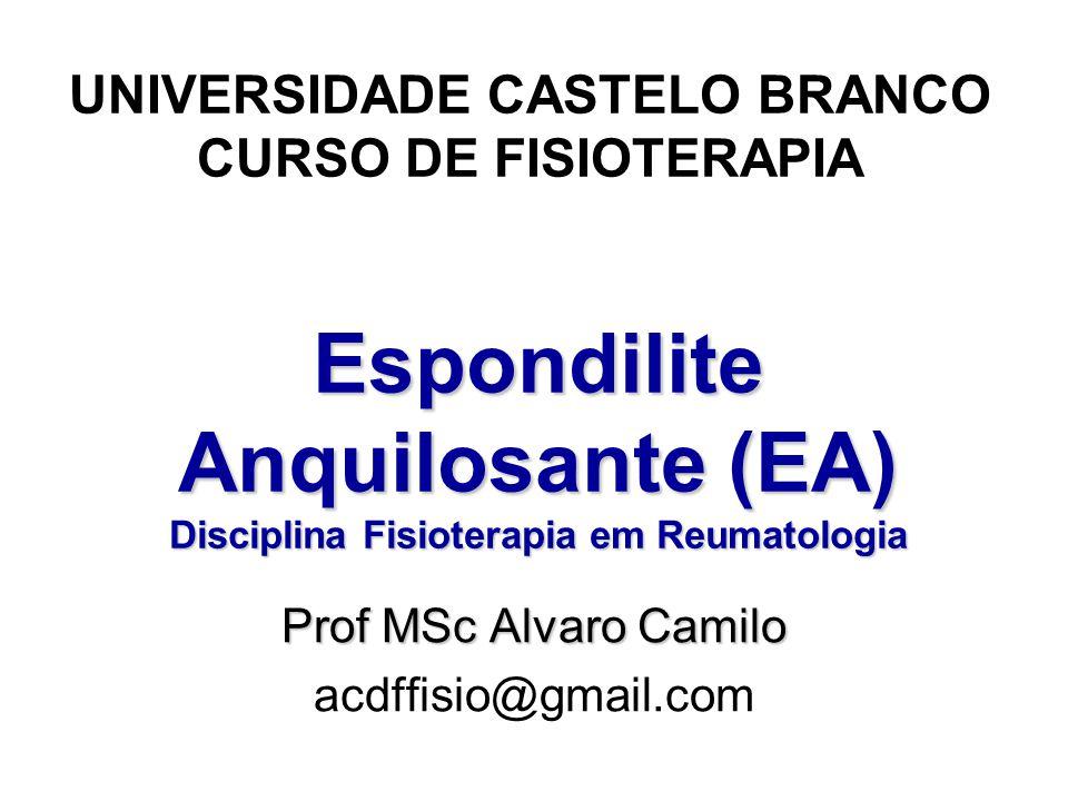 Espondilite Anquilosante (EA) Disciplina Fisioterapia em Reumatologia