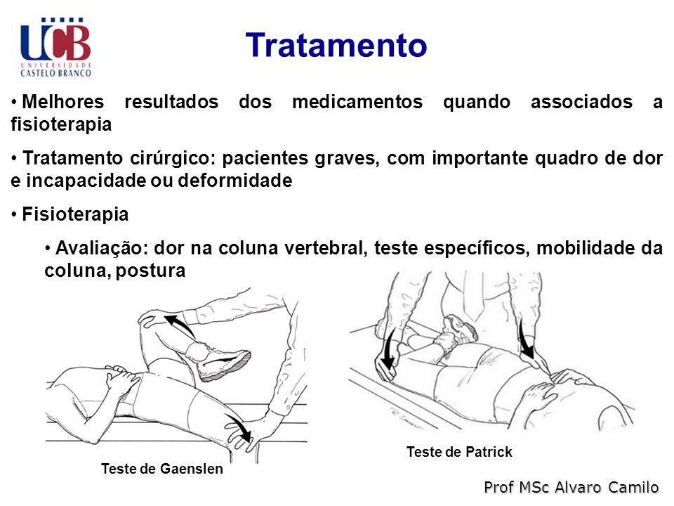 Tratamento Melhores resultados dos medicamentos quando associados a fisioterapia.