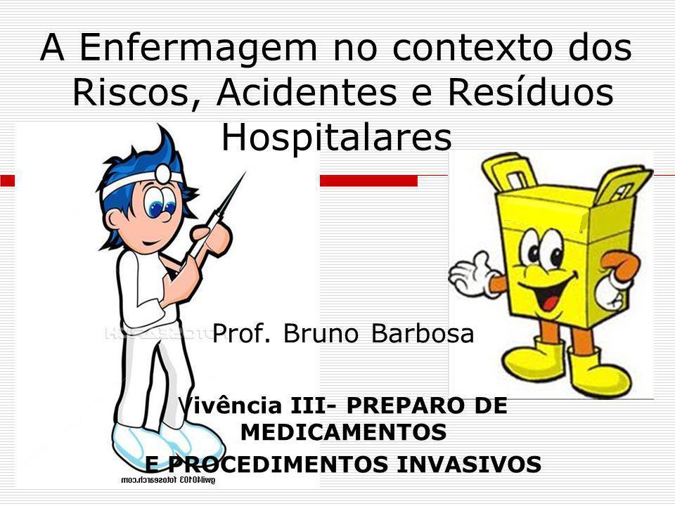 A Enfermagem no contexto dos Riscos, Acidentes e Resíduos Hospitalares