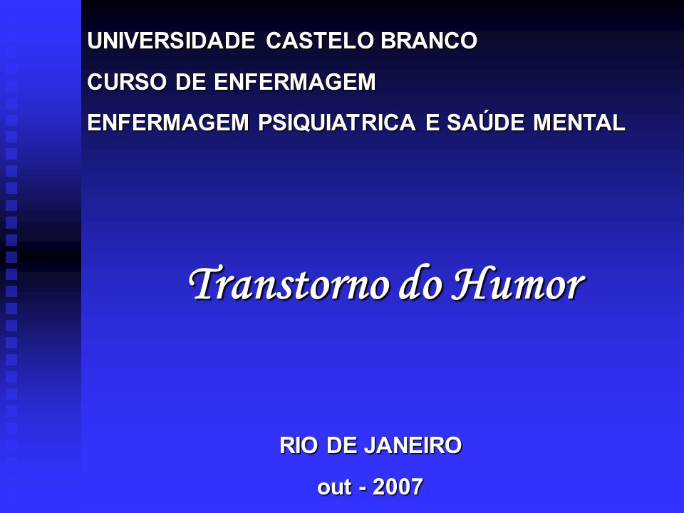 Transtorno do Humor UNIVERSIDADE CASTELO BRANCO CURSO DE ENFERMAGEM