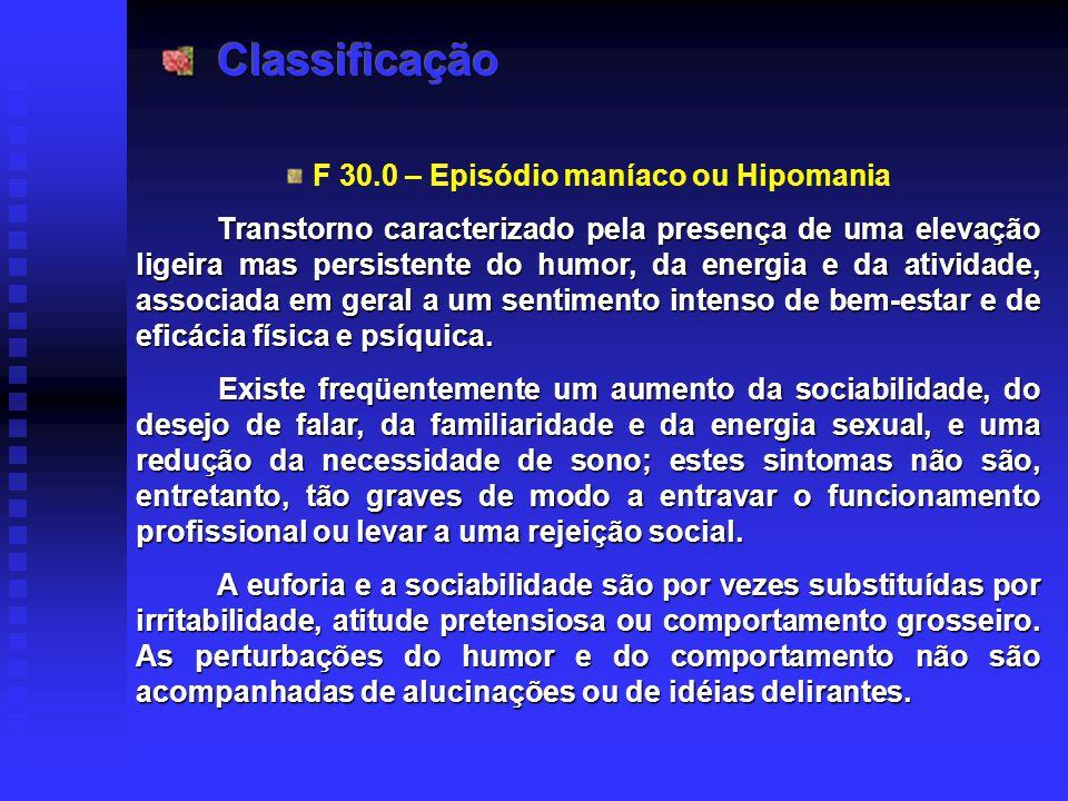 F 30.0 – Episódio maníaco ou Hipomania