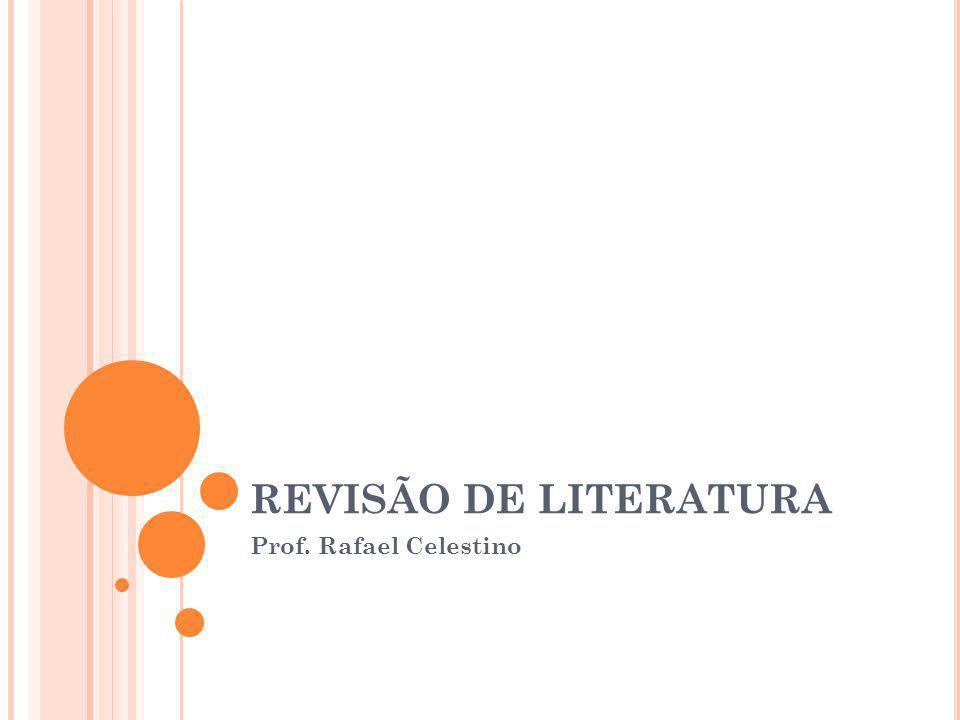 REVISÃO DE LITERATURA Prof. Rafael Celestino