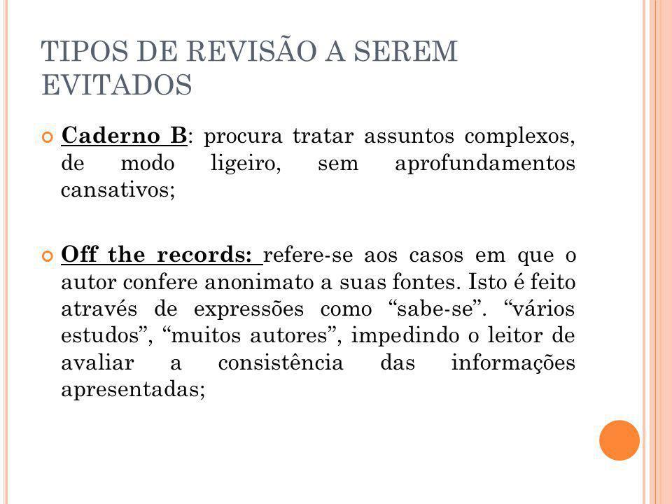 TIPOS DE REVISÃO A SEREM EVITADOS