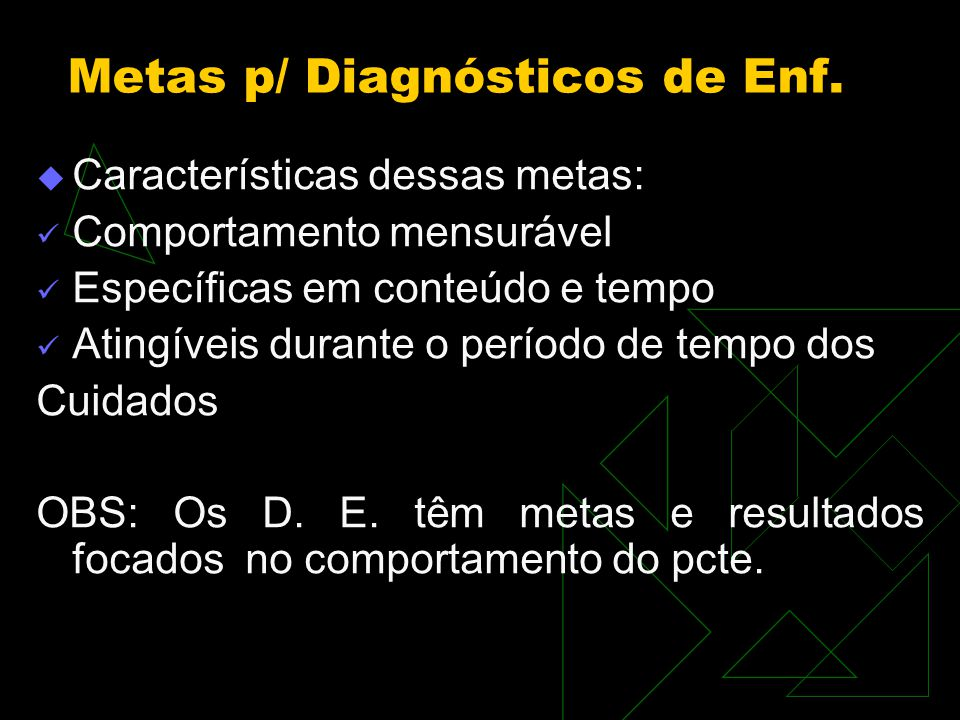 Metas p/ Diagnósticos de Enf.