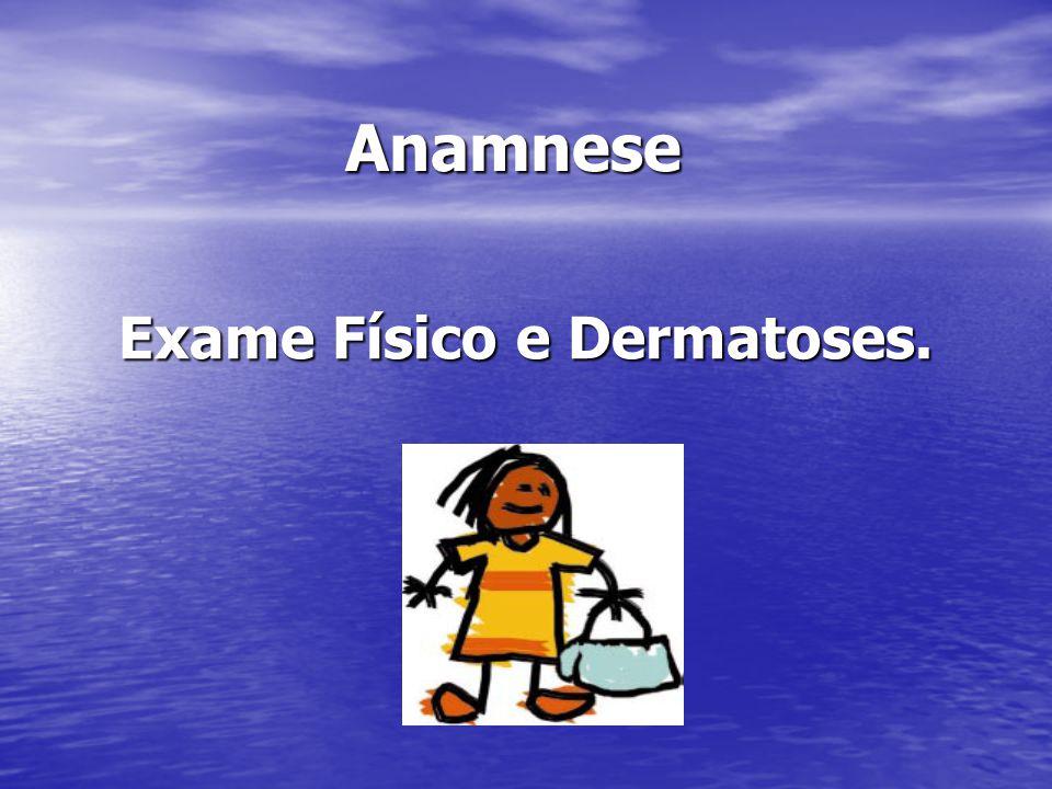 Exame Físico e Dermatoses.
