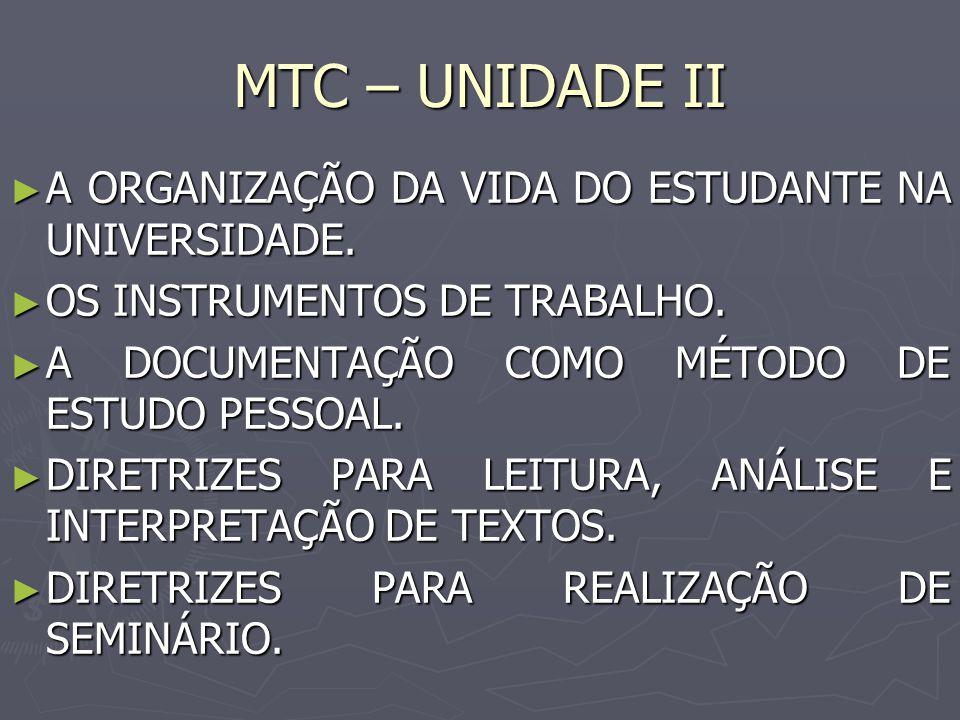 MTC – UNIDADE II A ORGANIZAÇÃO DA VIDA DO ESTUDANTE NA UNIVERSIDADE.