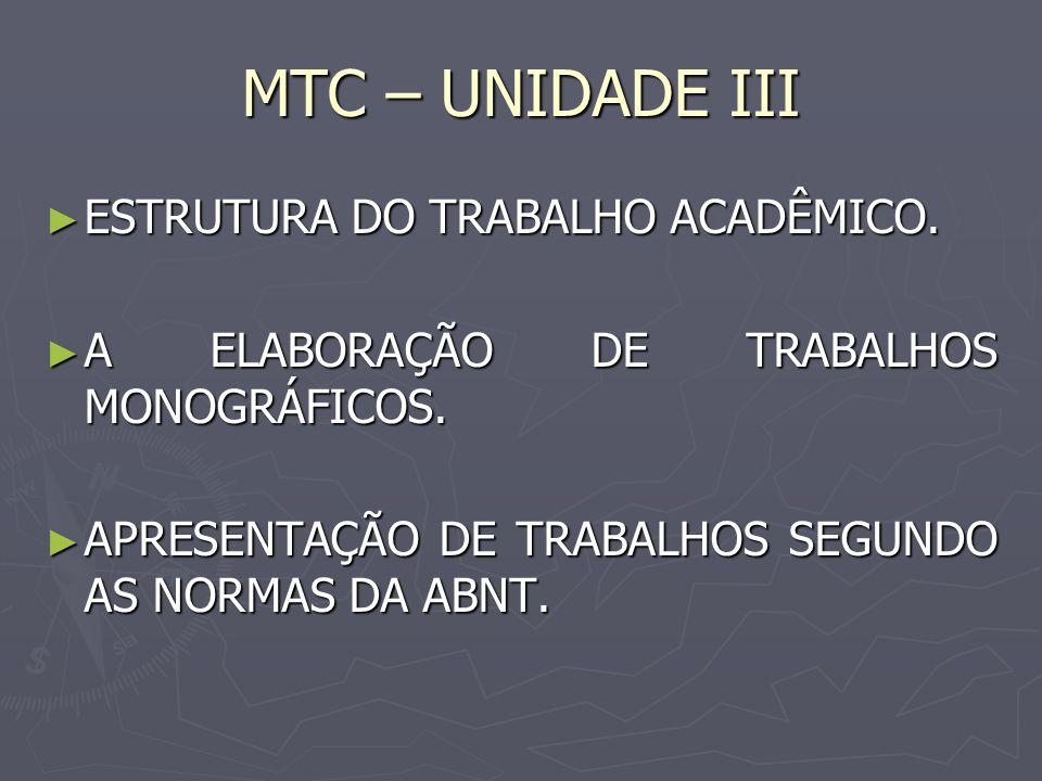 MTC – UNIDADE III ESTRUTURA DO TRABALHO ACADÊMICO.