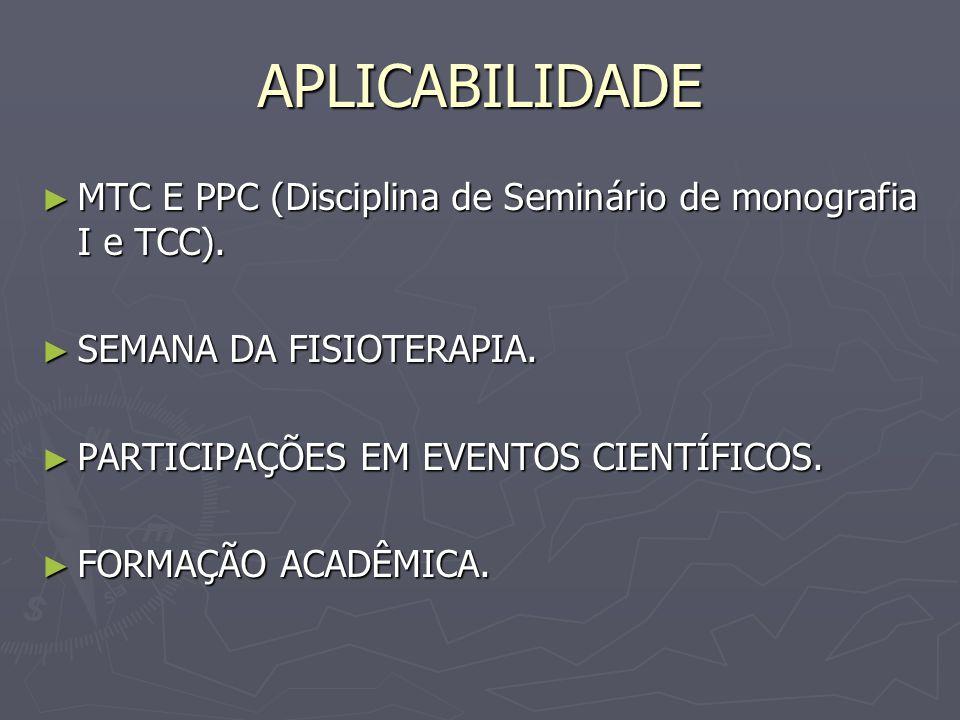APLICABILIDADE MTC E PPC (Disciplina de Seminário de monografia I e TCC). SEMANA DA FISIOTERAPIA. PARTICIPAÇÕES EM EVENTOS CIENTÍFICOS.