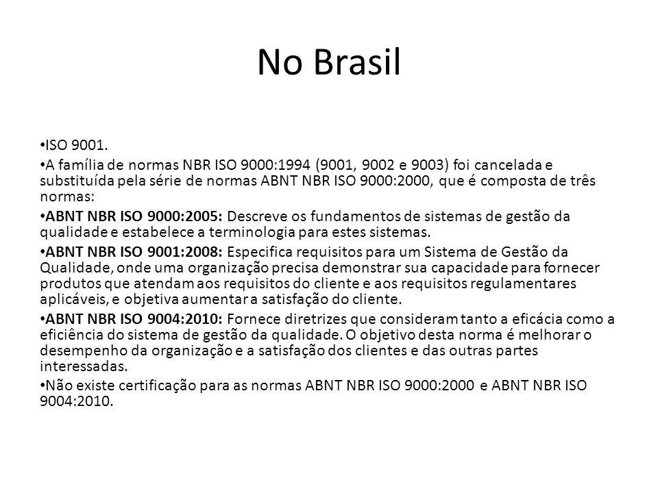 No Brasil ISO 9001.