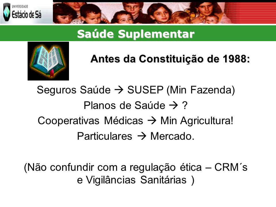 Antes da Constituição de 1988: Seguros Saúde  SUSEP (Min Fazenda)