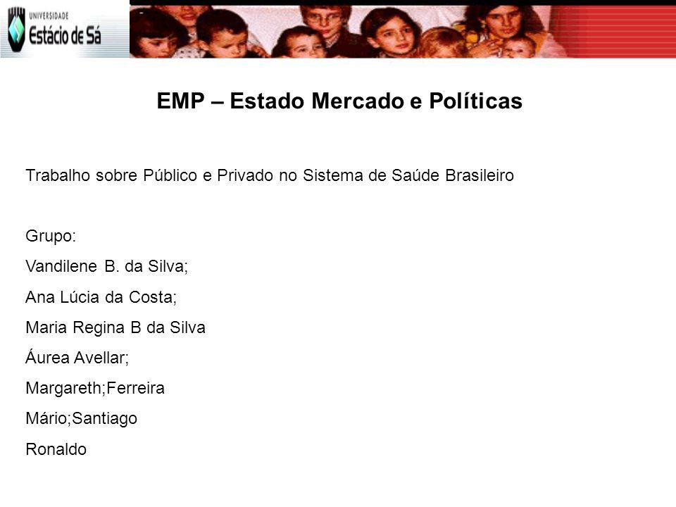 EMP – Estado Mercado e Políticas