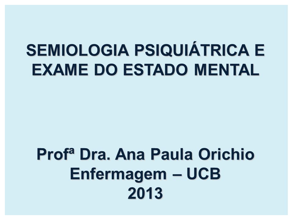 SEMIOLOGIA PSIQUIÁTRICA E EXAME DO ESTADO MENTAL