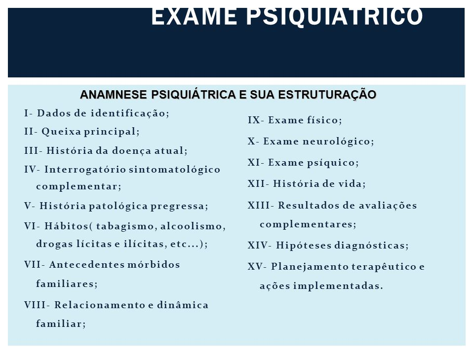 EXAME PSIQUIÁTRICO ANAMNESE PSIQUIÁTRICA E SUA ESTRUTURAÇÃO
