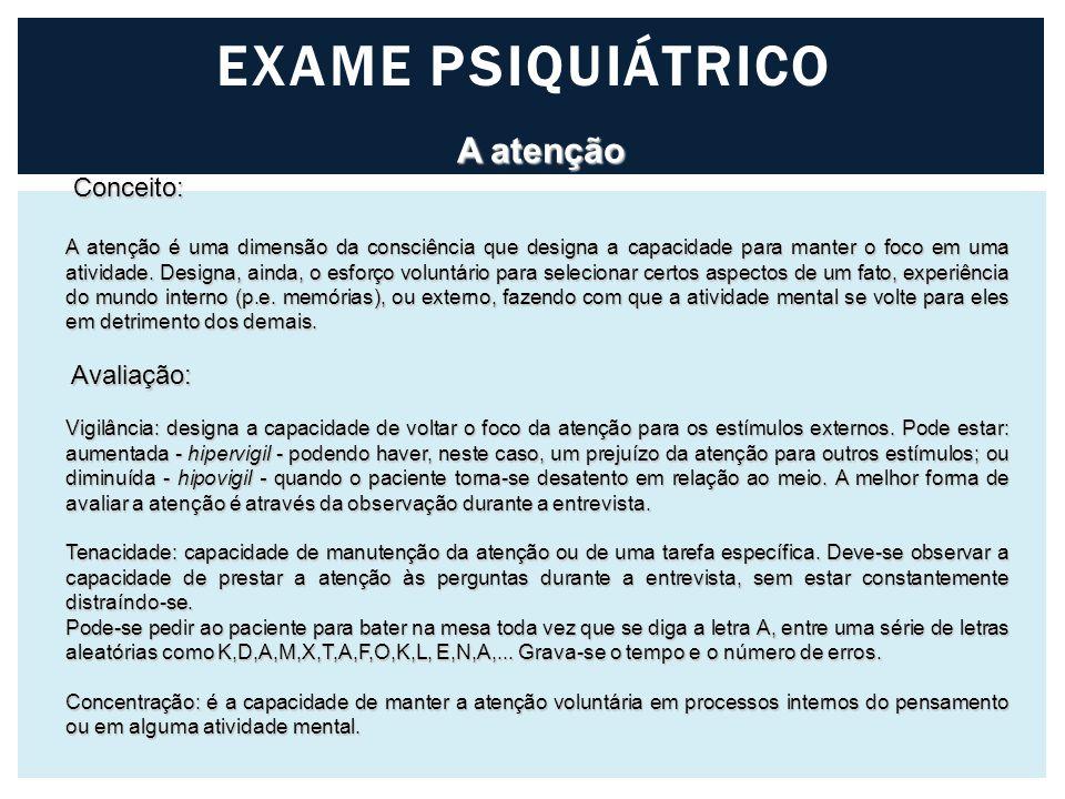 EXAME PSIQUIÁTRICO A atenção Conceito: Avaliação: