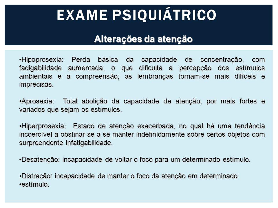 EXAME PSIQUIÁTRICO Alterações da atenção