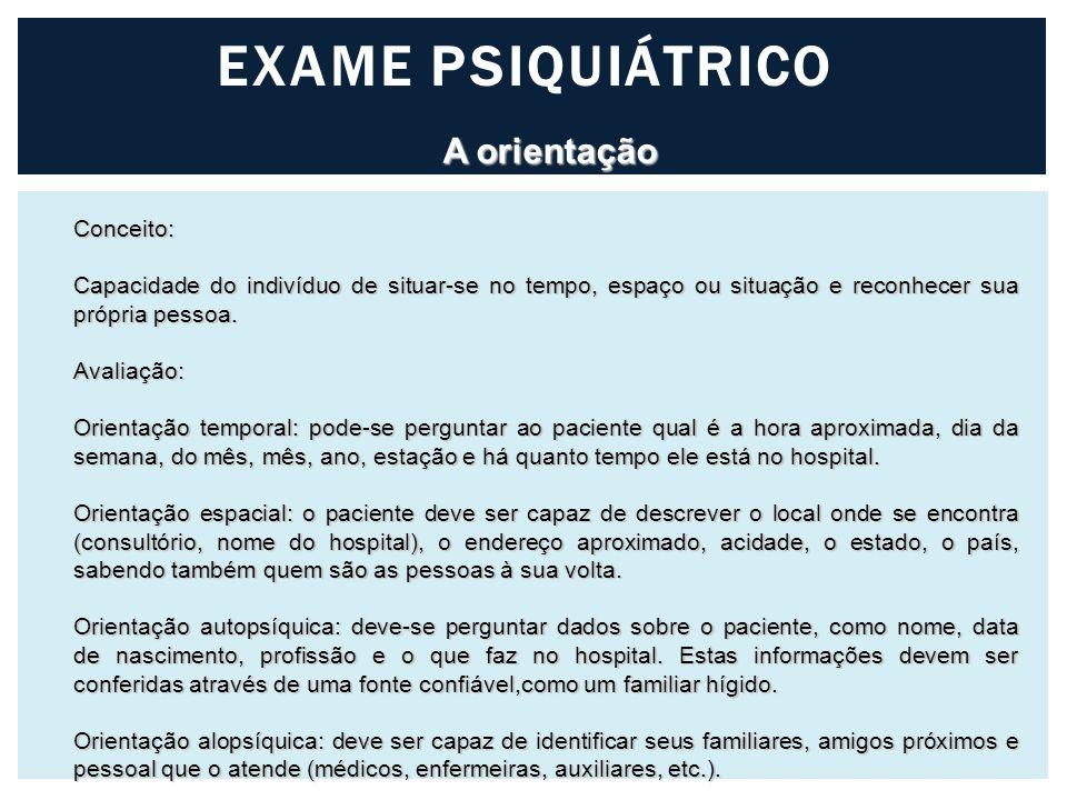 EXAME PSIQUIÁTRICO A orientação Conceito: