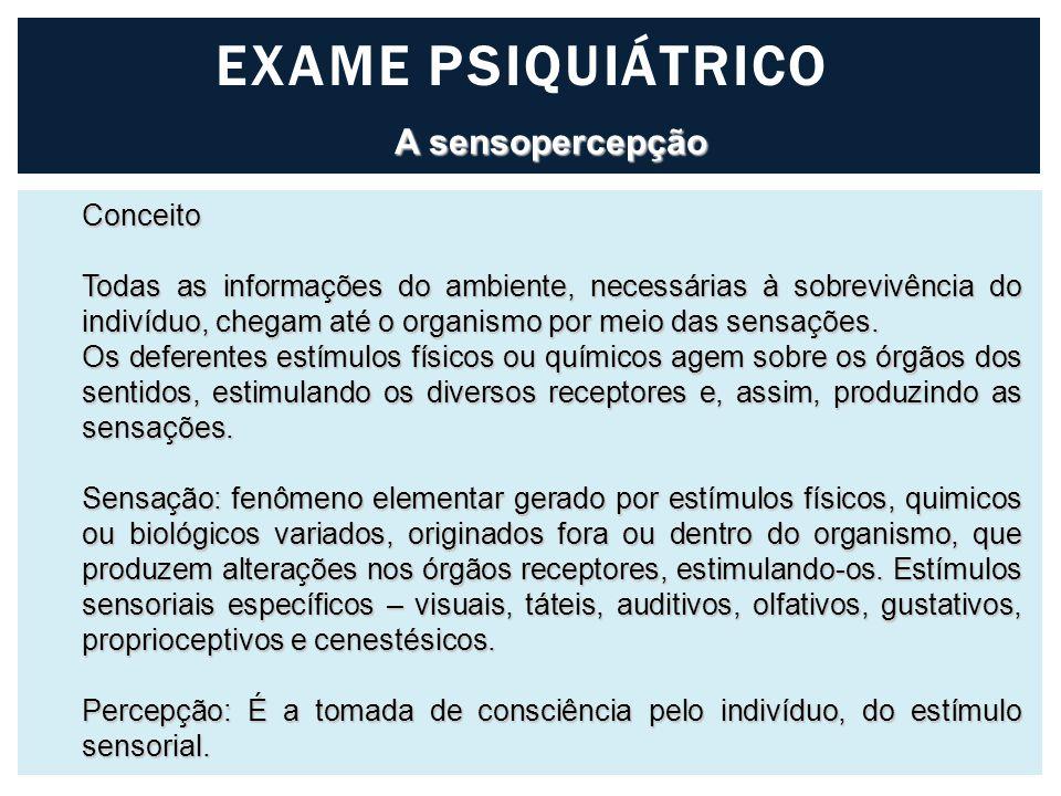 EXAME PSIQUIÁTRICO A sensopercepção Conceito
