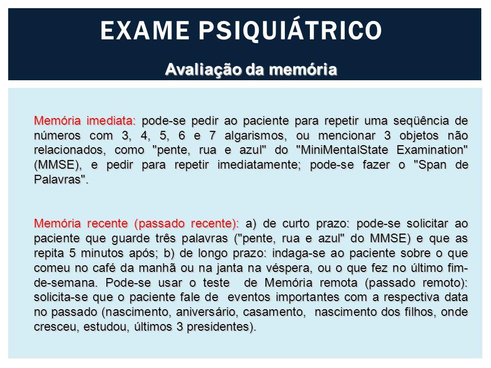 EXAME PSIQUIÁTRICO Avaliação da memória