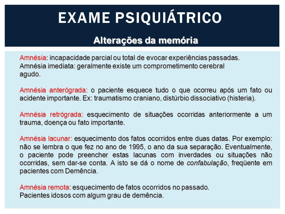 EXAME PSIQUIÁTRICO Alterações da memória