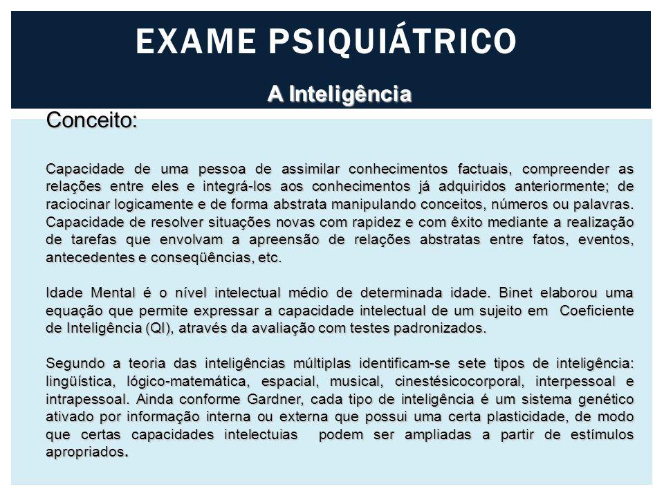 EXAME PSIQUIÁTRICO A Inteligência Conceito: