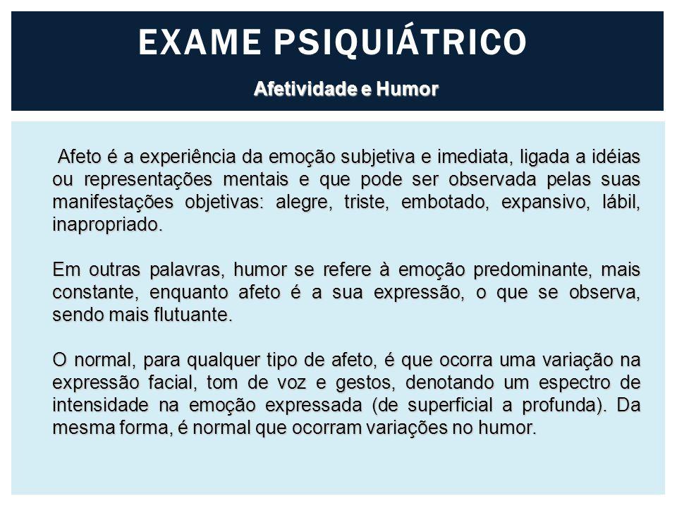 EXAME PSIQUIÁTRICO Afetividade e Humor