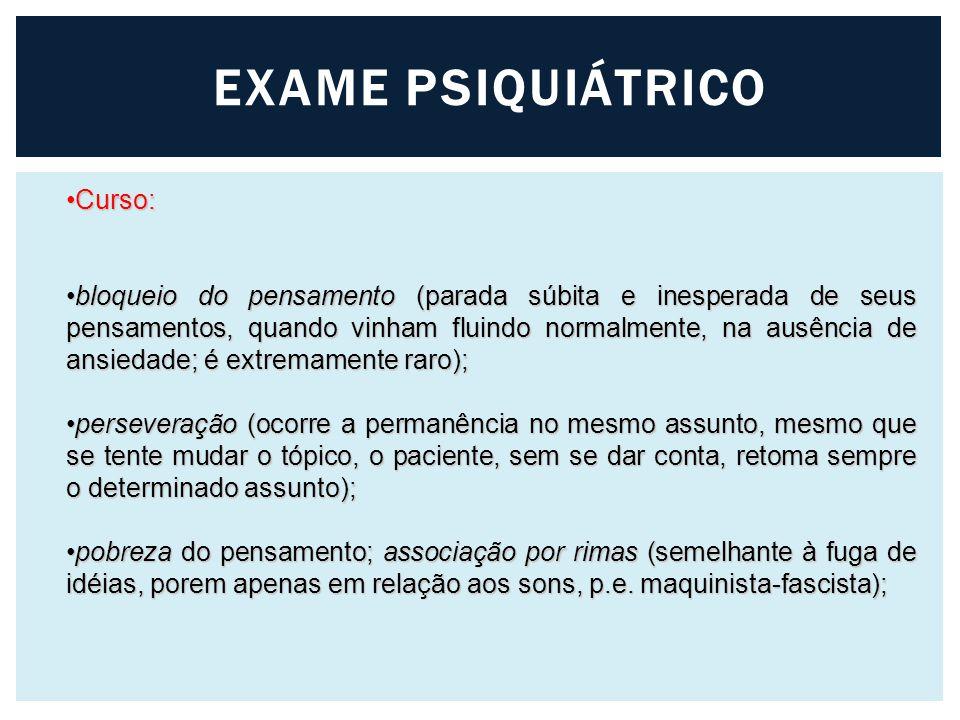 EXAME PSIQUIÁTRICO Curso: