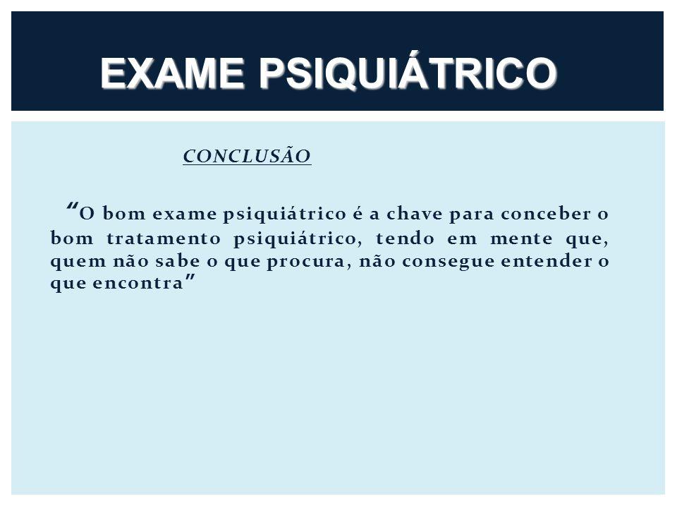 EXAME PSIQUIÁTRICO CONCLUSÃO.