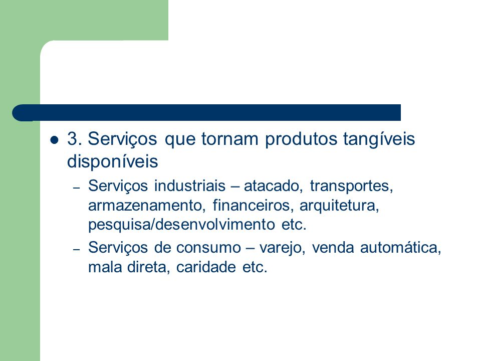 3. Serviços que tornam produtos tangíveis disponíveis
