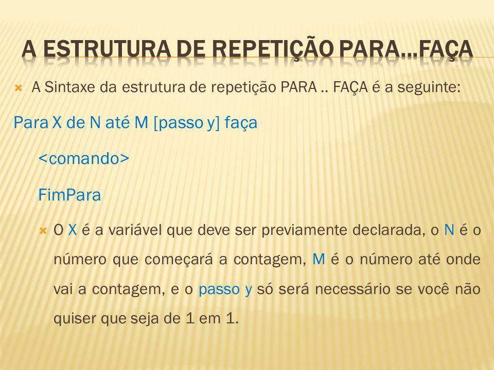 A ESTRUTURA DE REPETIÇÃO PARA...FAÇA