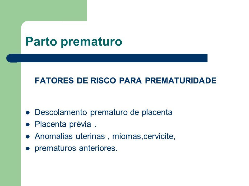 Parto prematuro FATORES DE RISCO PARA PREMATURIDADE