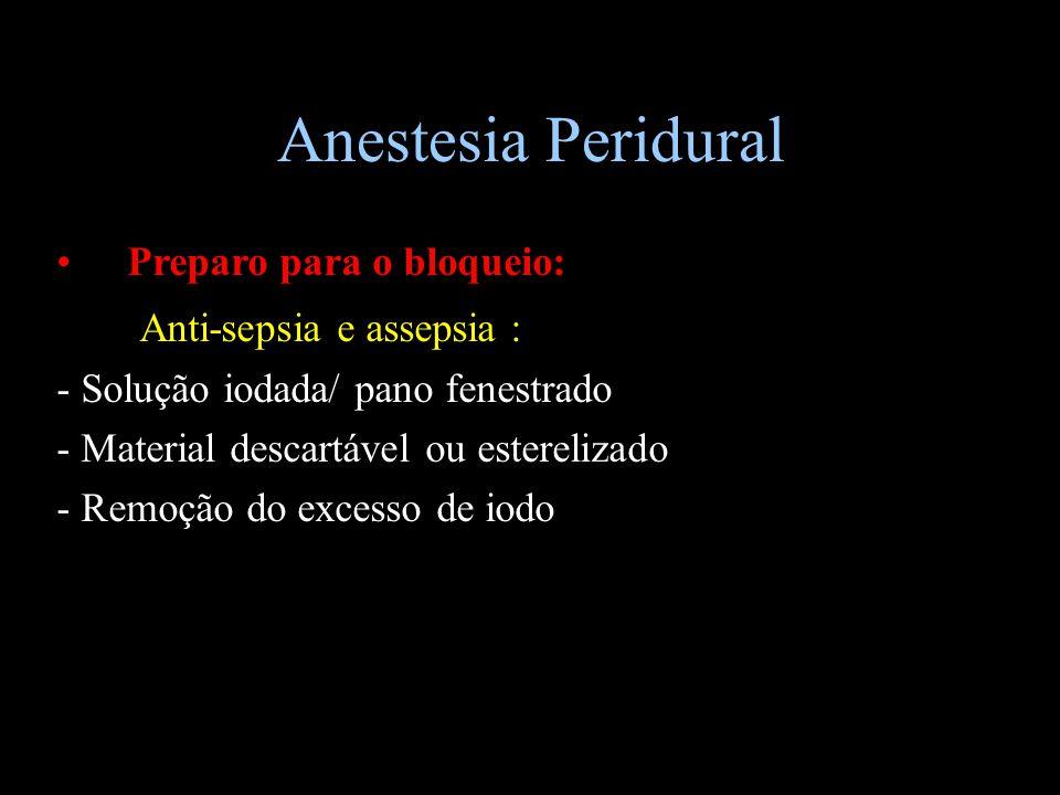 Anestesia Peridural Anti-sepsia e assepsia : Preparo para o bloqueio: