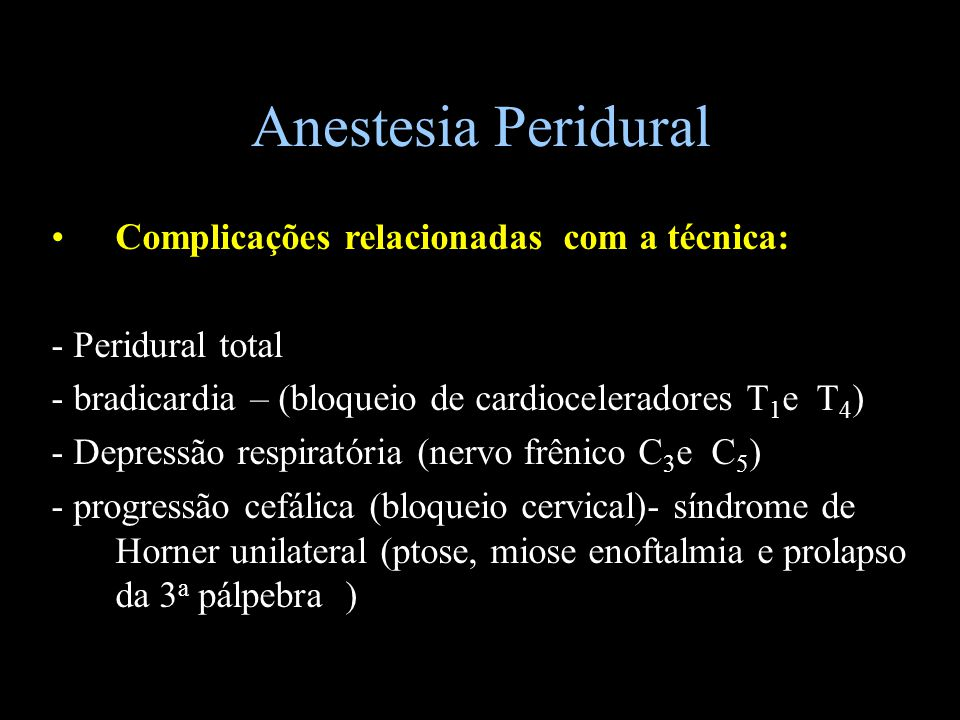 Anestesia Peridural Complicações relacionadas com a técnica: