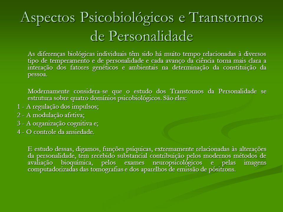Aspectos Psicobiológicos e Transtornos de Personalidade