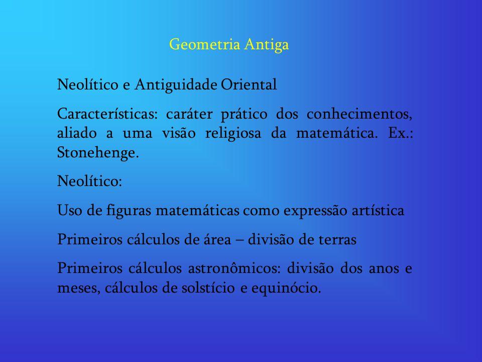 Geometria Antiga Neolítico e Antiguidade Oriental.