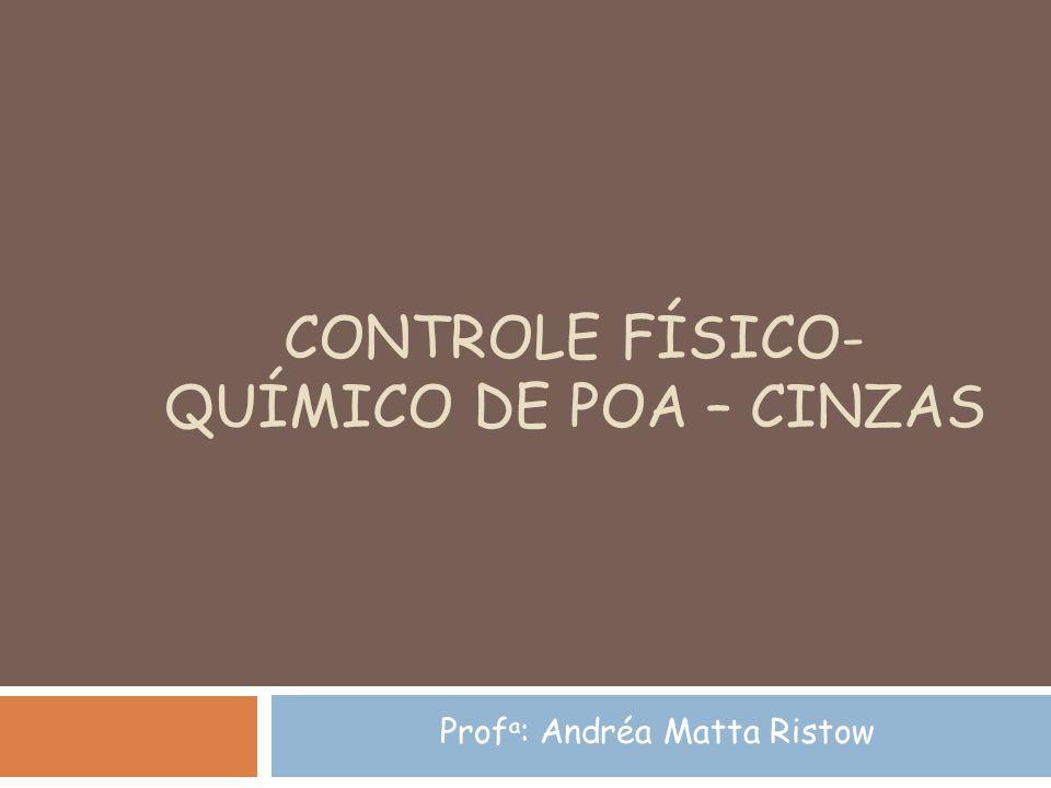 CONTROLE FÍSICO-QUÍMICO DE POA – CINZAS