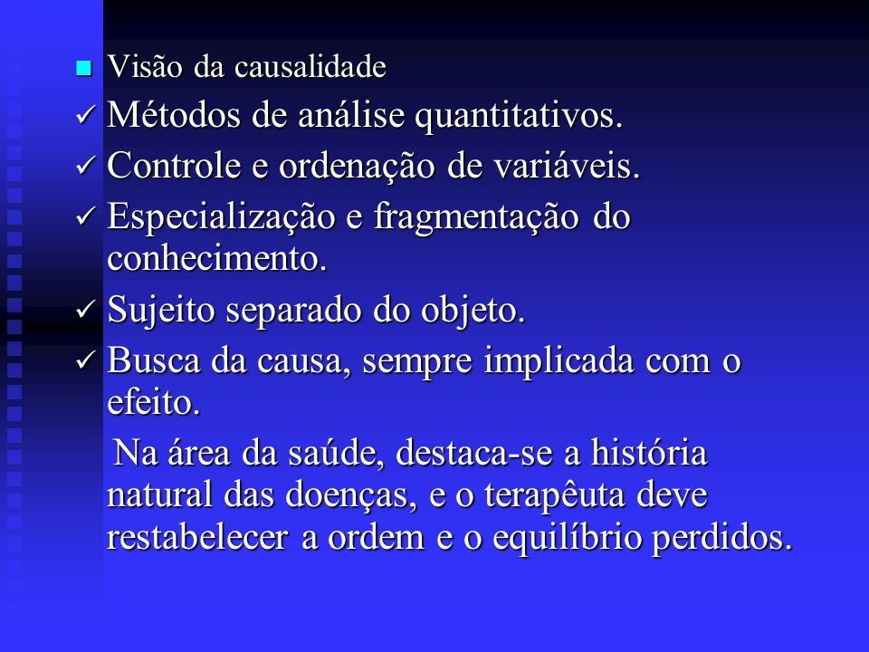 Métodos de análise quantitativos. Controle e ordenação de variáveis.