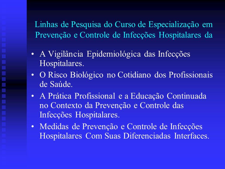 Linhas de Pesquisa do Curso de Especialização em Prevenção e Controle de Infecções Hospitalares da